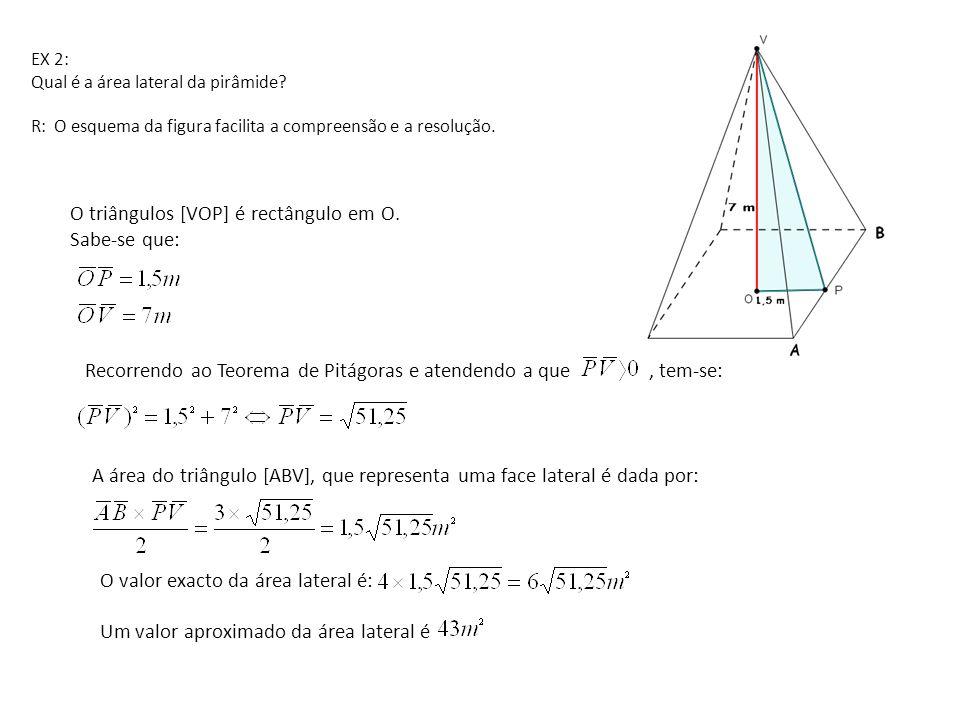 O triângulos [VOP] é rectângulo em O. Sabe-se que: